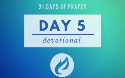21 Days – Day 5